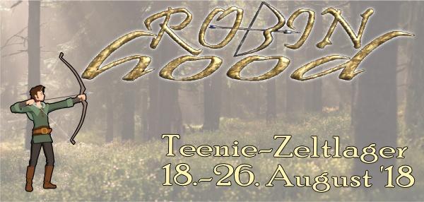 Robin Hood - Zeltlager für Teens - 18. August bis 26. August 2018